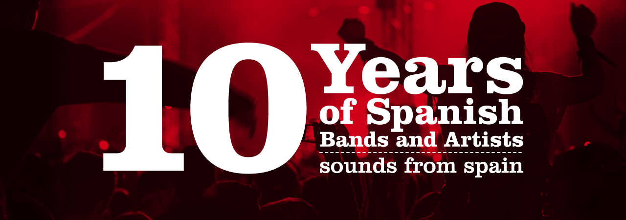 Playlist: 10 años de música Sounds from Spain