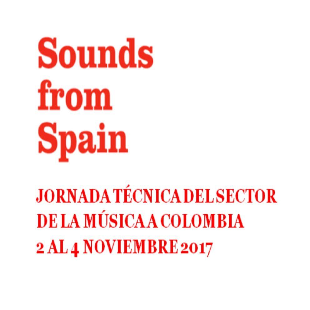 Sounds From Spain - CERRADA CONVOCATORIA JORNADA TÉCNICA A COLOMBIA DEL SECTOR DE LA MÚSICA